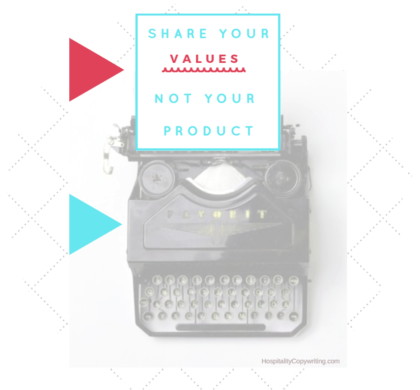 Share your Values – not your product