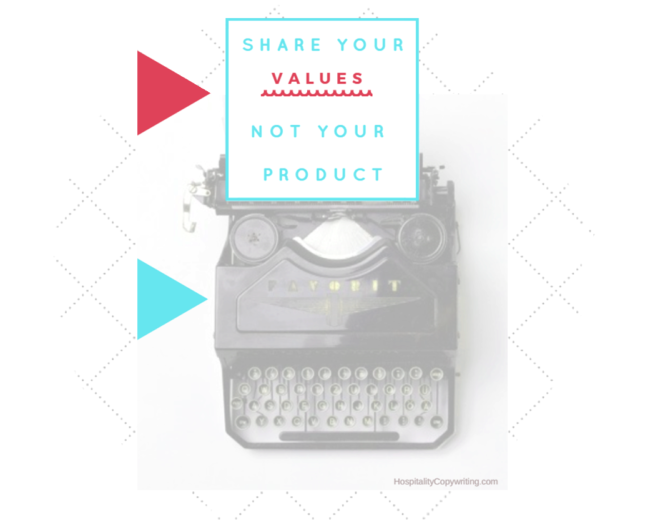 Promote your values not your product